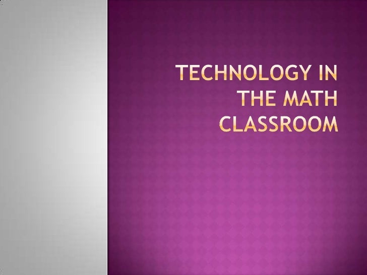 Technology in the math classroom<br />