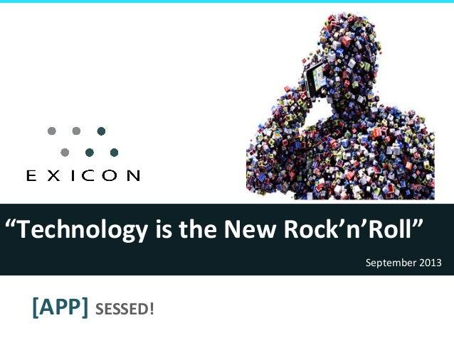 """Technology  is  the  New  Rock'n'Roll""   September  2013    [APP]  SESSED!"