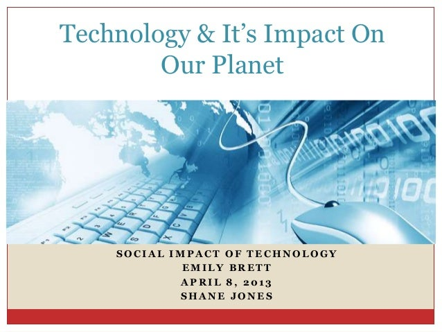 technology and its impact in the workplace The impact of technology on organizational transformations presence in the workplace and it is one of technology and its impact on the.