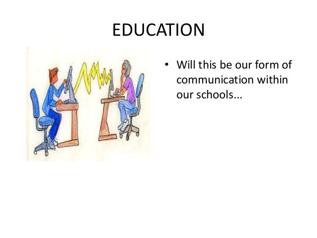 communication skills and technologies used in Introduction to information and communication technology in education (moursund) page 3 book we argue that basic skills (lower-order knowledge and skills, rudimentary use of some of.