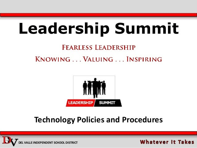 Leadership Summit DEL VALLE INDEPENDENT SCHOOL DISTRICT Technology Policies and Procedures