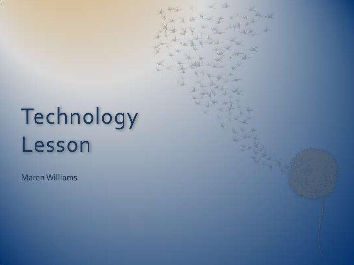 Technology Lesson Maren Williams