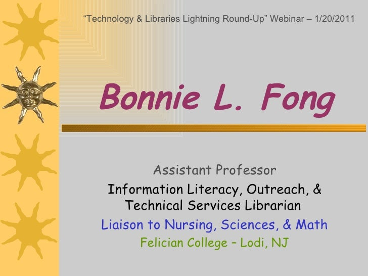 Bonnie L. Fong Assistant Professor Information Literacy, Outreach, & Technical Services Librarian   Liaison to Nursing, Sc...