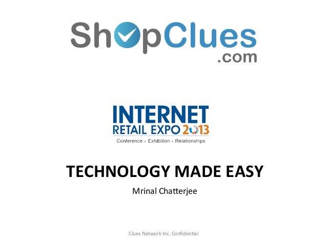 TECHNOLOGY MADE EASY            Mrinal Cha*erjee          Clues Network Inc. Confiden9al