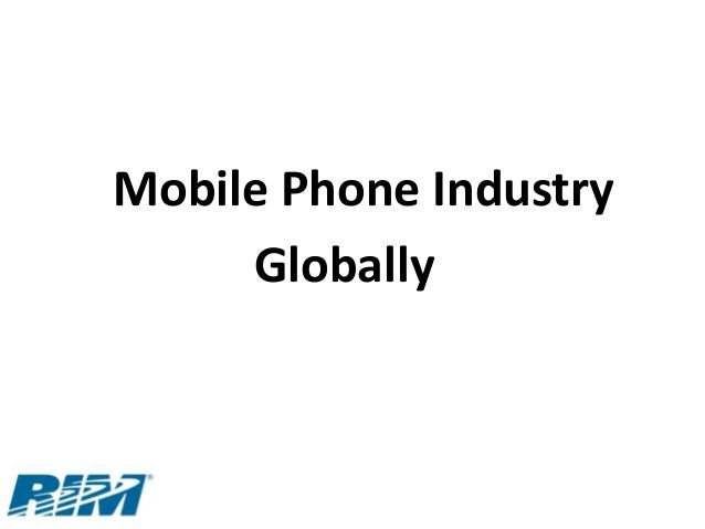 Mobile Phone Industry     Globally