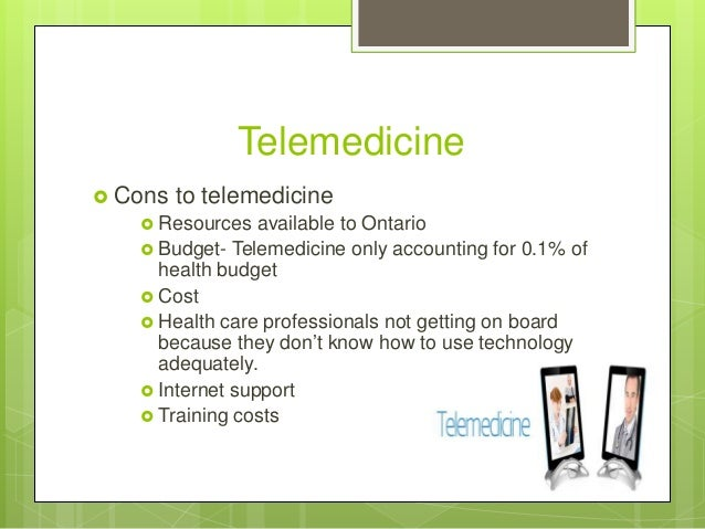 disadvantages of improved medical technology Using telecommunication equipment to provide long-term care to patients   these limitations are minimised, telemedicine can help to improve.
