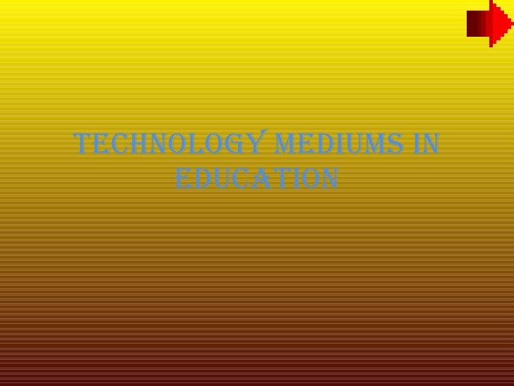 Technology Mediums in Education