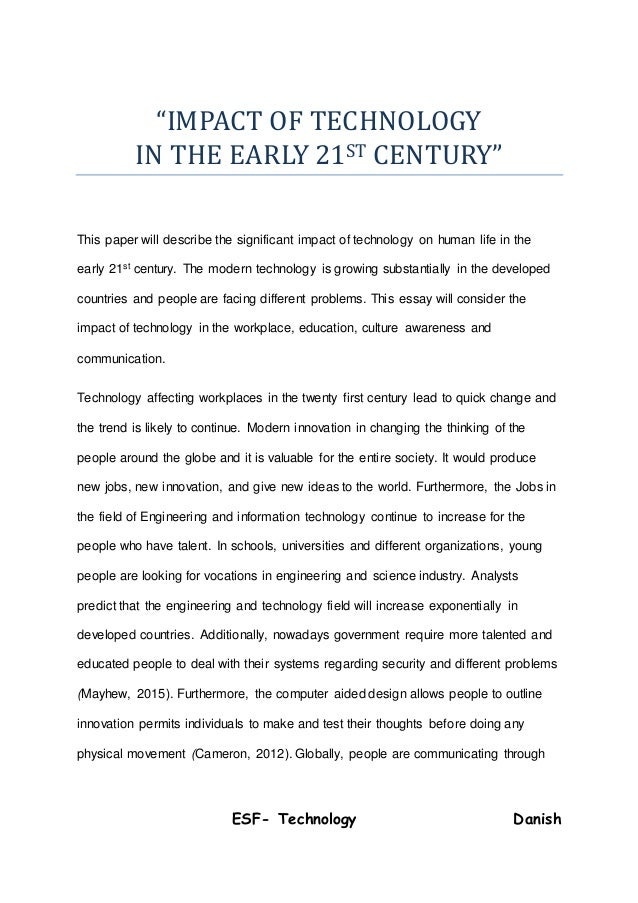 communication technology in the 21st century essay Essay teams in the 21st century teams in the 21st century reflection paper precious soc 110 january 26, 2010 steven moore teams in the 21st century reflection paper communication and collaboration is starting to play a very important role in workplaces and in schools.