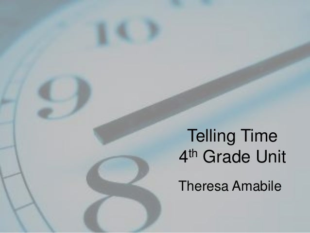 Telling Time 4th Grade Unit Theresa Amabile