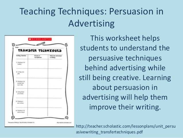 writing persuasive techniques The persuasive techniques used mark them on the - writing a persuasive letter to college convincing them to accept the student - developing a brochure to convince.