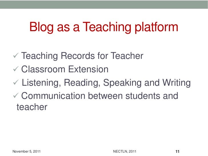Blog as a Teaching platform Teaching Records for Teacher Classroom Extension Listening, Reading, Speaking and Writing ...
