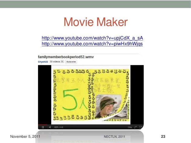 Movie Maker                   http://www.youtube.com/watch?v=upjCdX_a_sA                   http://www.youtube.com/watch?v=...