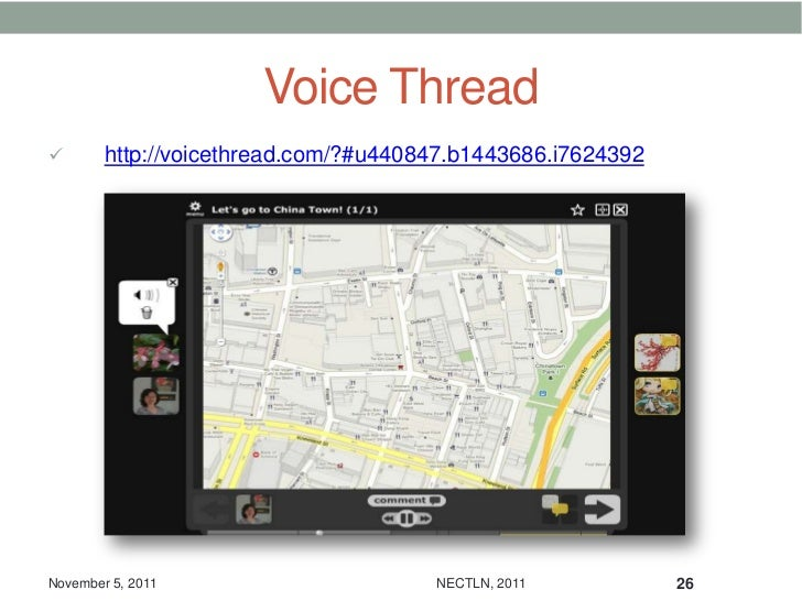 Voice Thread       http://voicethread.com/?#u440847.b1443686.i7624392November 5, 2011                      NECTLN, 2011  ...
