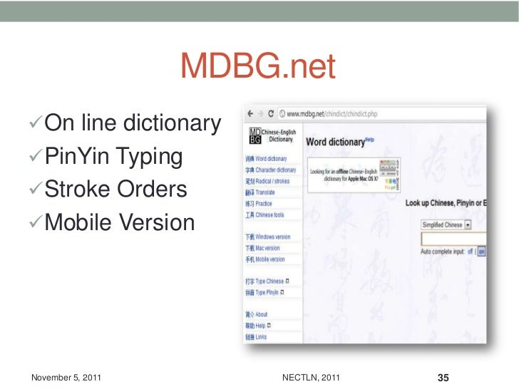 MDBG.net On line dictionary PinYin Typing Stroke Orders Mobile VersionNovember 5, 2011        NECTLN, 2011   35