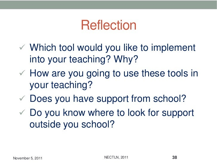 Reflection    Which tool would you like to implement     into your teaching? Why?    How are you going to use these tool...