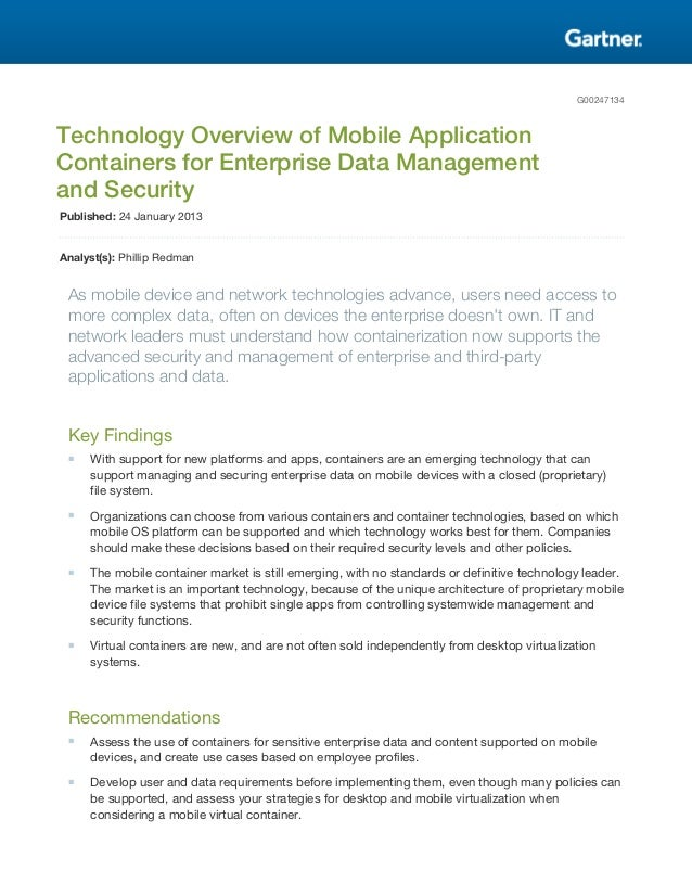 G00247134 Technology Overview of Mobile Application Containers for Enterprise Data Management and Security Published: 24 J...