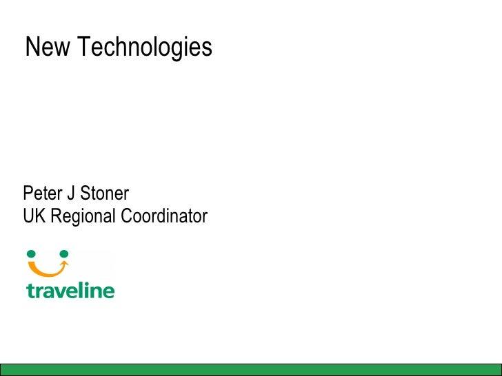 New Technologies  Peter J Stoner UK Regional Coordinator