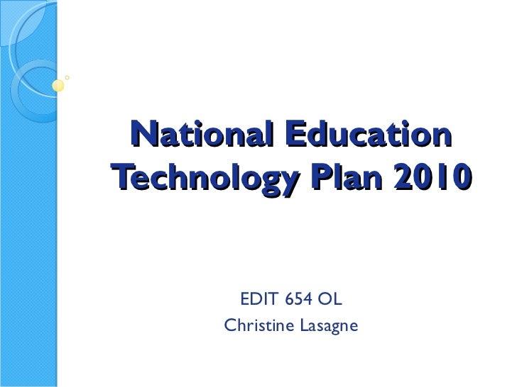 National Education Technology Plan 2010 EDIT 654 OL Christine Lasagne