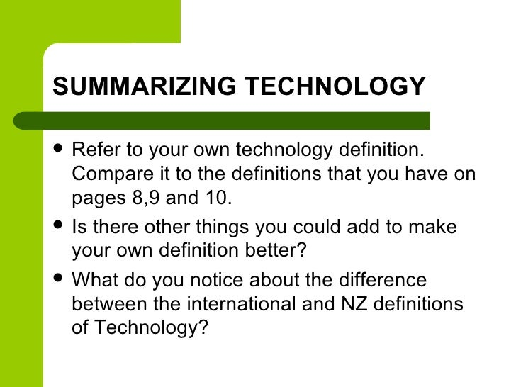 SUMMARIZING TECHNOLOGY   Refer to your own technology definition.    Compare it to the definitions that you have on    pa...