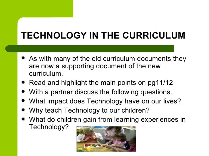 TECHNOLOGY IN THE CURRICULUM   As with many of the old curriculum documents they    are now a supporting document of the ...