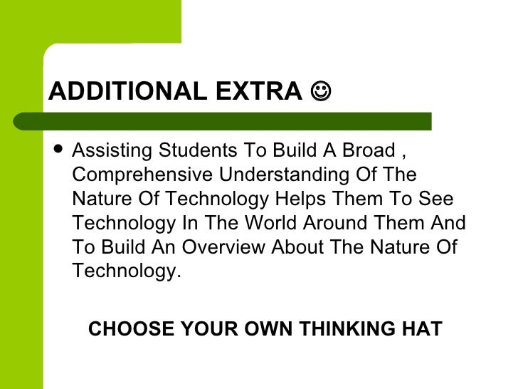 ADDITIONAL EXTRA    Assisting Students To Build A Broad ,    Comprehensive Understanding Of The    Nature Of Technology ...