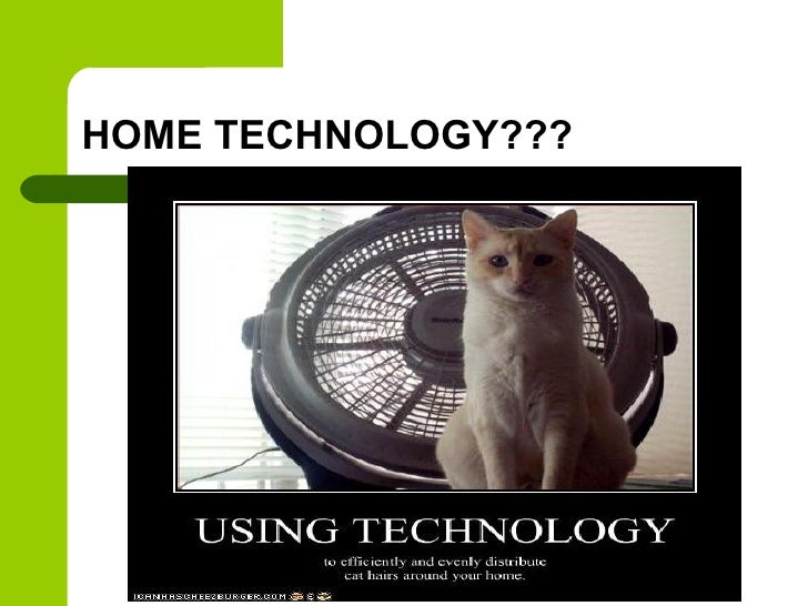 HOME TECHNOLOGY???