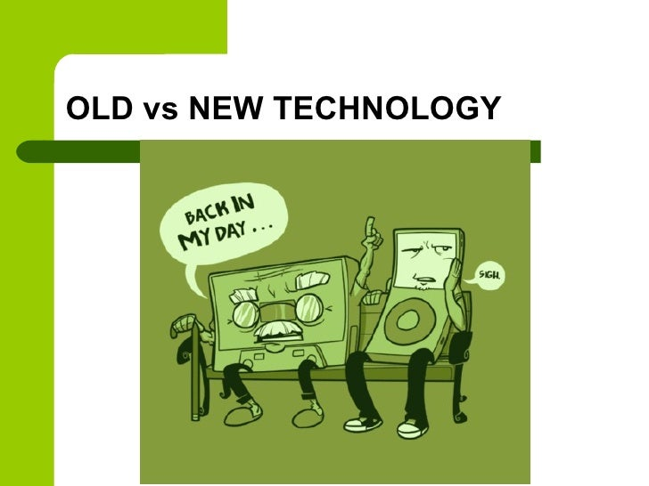 old versus new technologies and methods in anthropology The debate in anthropology, in which some methods are range of methods that an ethnography should assisted technologies.