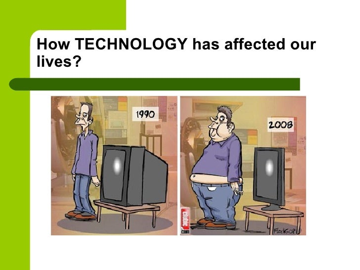 How Has Computer Technology Affected Our Lives?