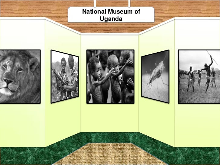 National Museum of      Uganda