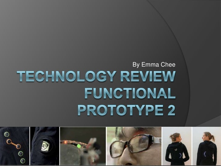 By Emma Chee<br />Technology Reviewfunctional prototype 2<br />