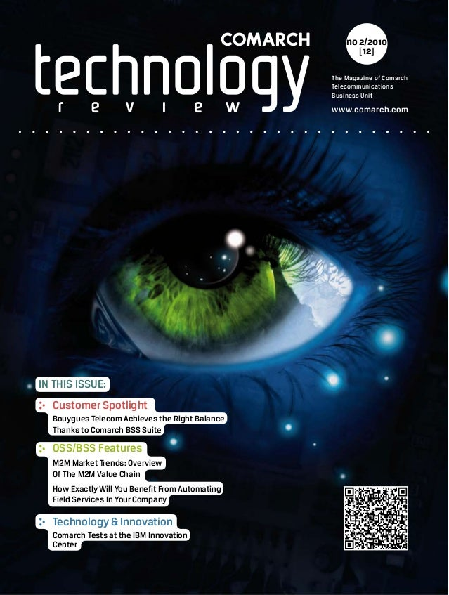 www.comarch.com The Magazine of Comarch Telecommunications Business Unit no2/2010 [12] In this issue: 	 OSS/BSS Features 	...
