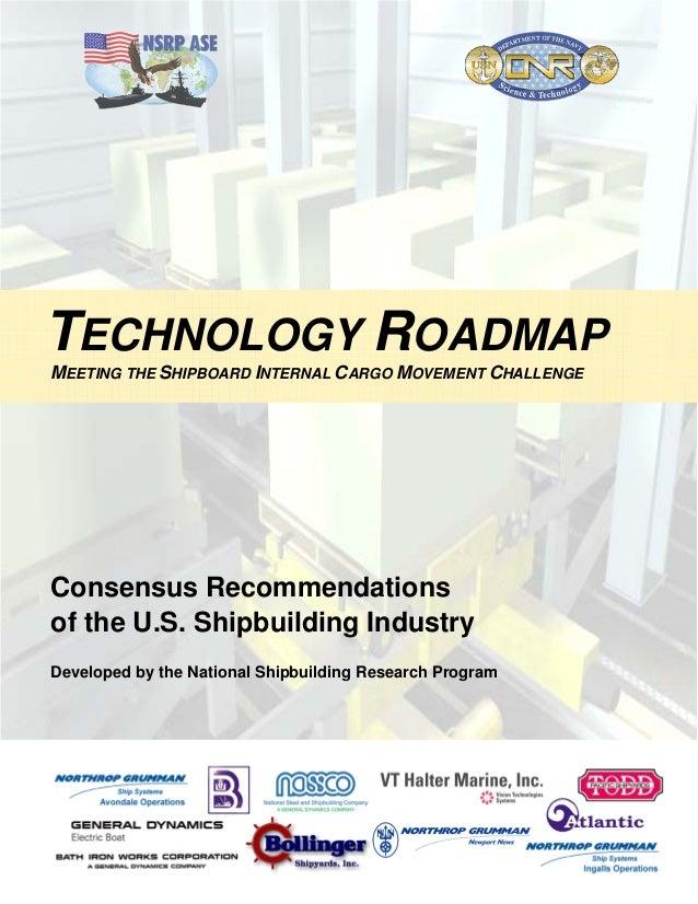 TECHNOLOGY ROADMAPMEETING THE SHIPBOARD INTERNAL CARGO MOVEMENT CHALLENGEConsensus Recommendationsof the U.S. Shipbuilding...