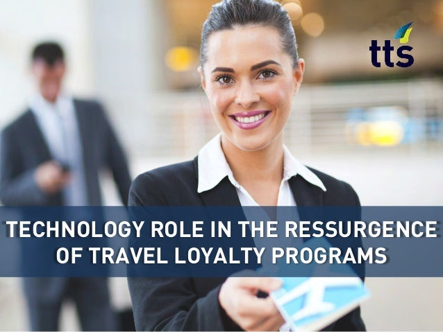 TECHNOLOGY ROLE IN THE RESSURGENCE OF TRAVEL LOYALTY PROGRAMS