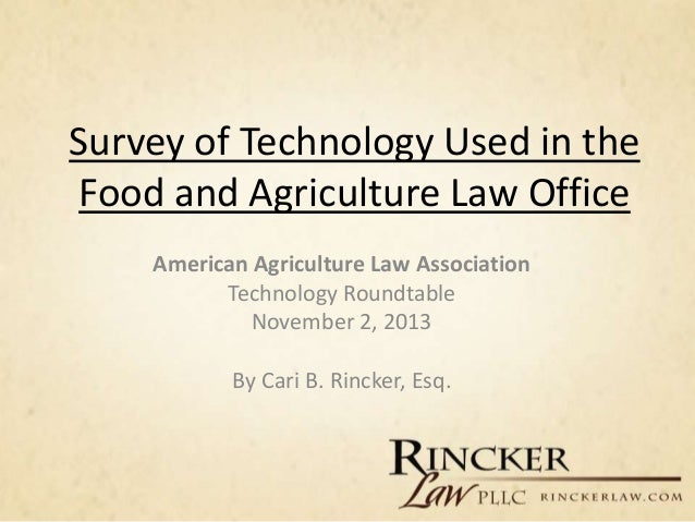 Survey of Technology Used in the Food and Agriculture Law Office American Agriculture Law Association Technology Roundtabl...