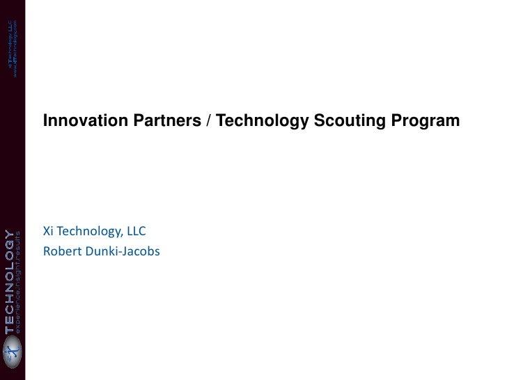 www.xiTechnology.com   xi Technology, LLC                            Innovation Partners / Technology Scouting Program    ...