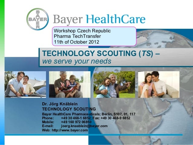 Workshop Czech Republic       Pharma TechTransfer       11th of October 2012TECHNOLOGY SCOUTING (TS) –we serve your needsD...