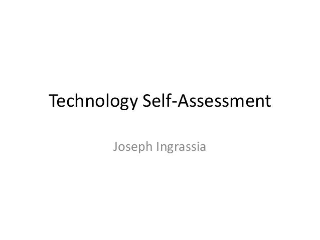 Technology Self-Assessment Joseph Ingrassia