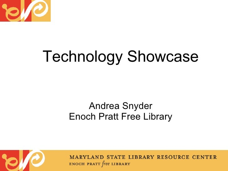 Technology Showcase Andrea Snyder Enoch Pratt Free Library