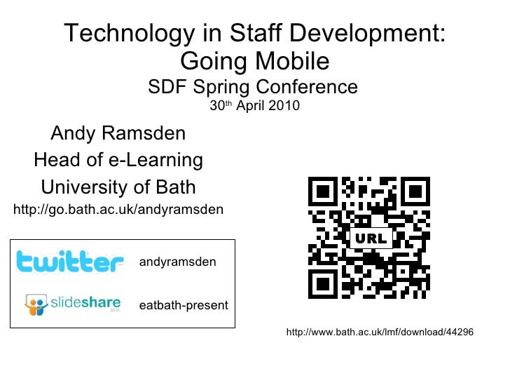 Technology in Staff Development: Going Mobile SDF Spring Conference   30 th  April 2010 Andy Ramsden Head of e-Learning Un...