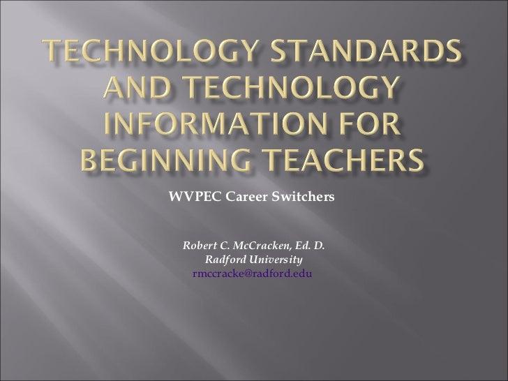 WVPEC Career Switchers  Robert C. McCracken, Ed. D. Radford University [email_address]