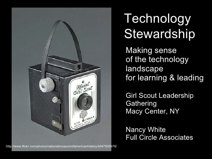 Making sense  of the technology landscape for learning & leading Girl Scout Leadership Gathering Macy Center, NY Nancy Whi...
