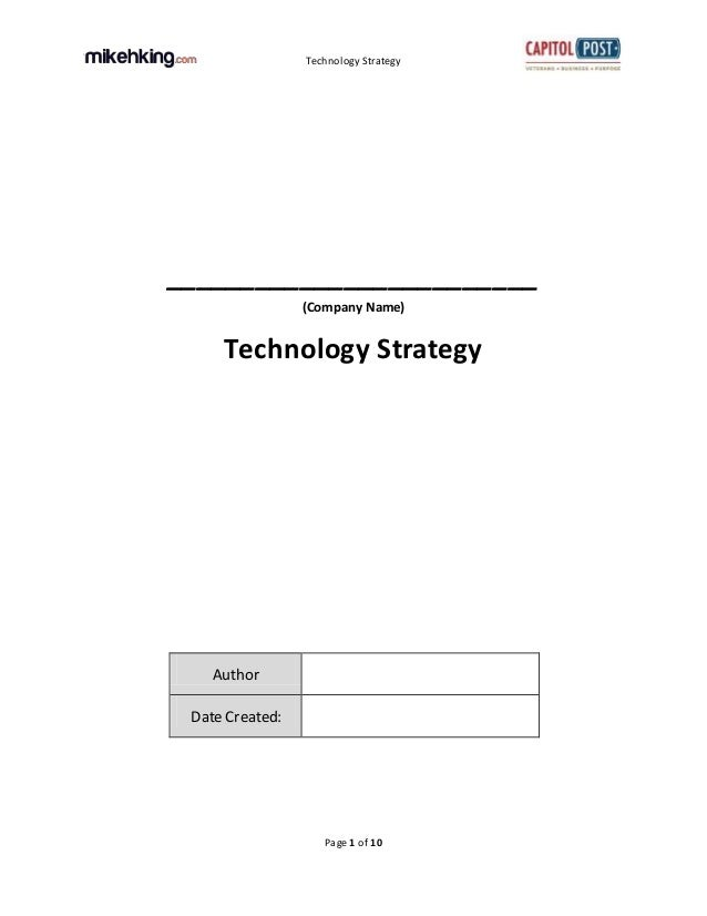 Technology Strategy Page 1 of 10 _________________________ (Company Name) Technology Strategy Author Date Created:
