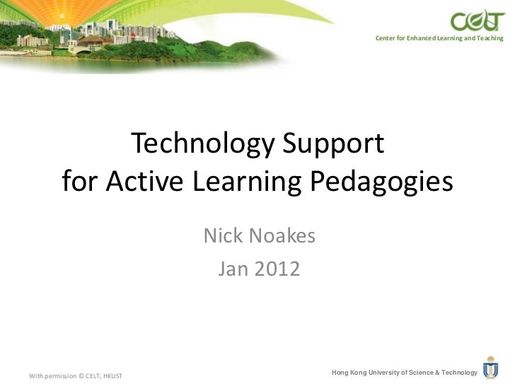 Center for Enhanced Learning and Teaching                Technology Support          for Active Learning Pedagogies       ...