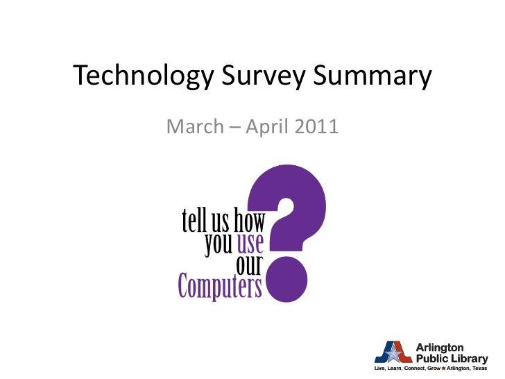 Technology Survey Summary<br />March – April 2011<br />