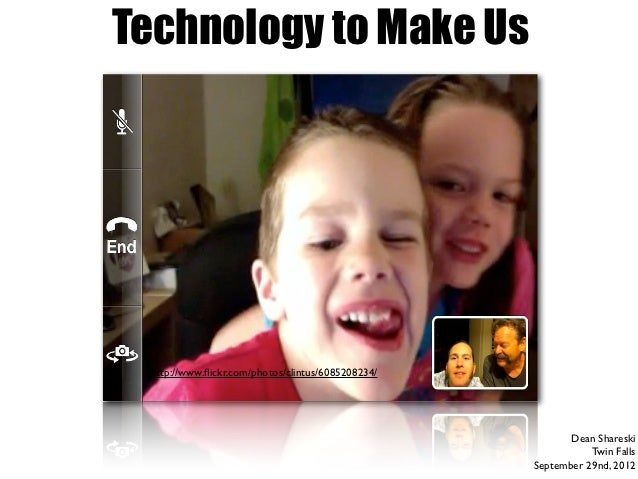 Technology to Make Us http://www.flickr.com/photos/clintus/6085208234/                                                     ...