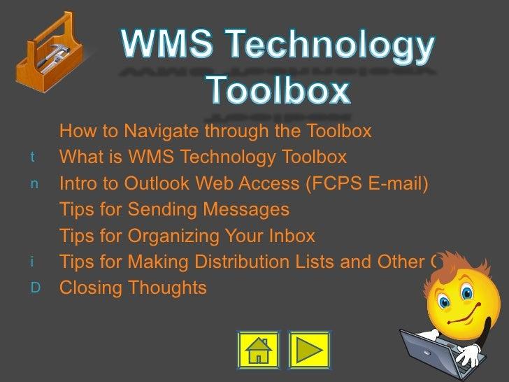 <ul><li>How to Navigate through the Toolbox </li></ul><ul><li>What is WMS Technology Toolbox </li></ul><ul><li>Intro to Ou...