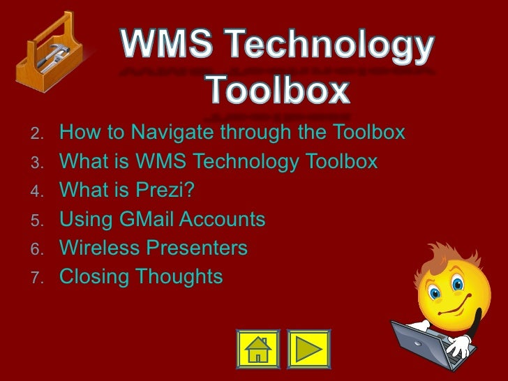 <ul><li>How to Navigate through the Toolbox </li></ul><ul><li>What is WMS Technology Toolbox </li></ul><ul><li>What is  Pr...