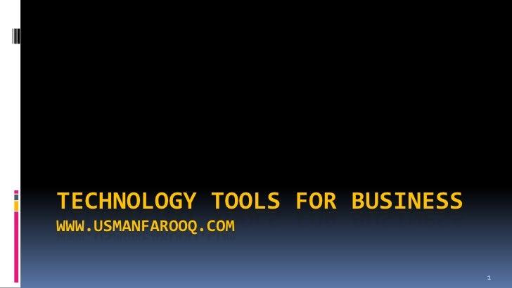 TECHNOLOGY TOOLS FOR BUSINESSWWW.USMANFAROOQ.COM                                1