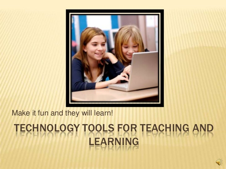 Technology Tools for Teaching and Tutoring<br />Make it fun and they will learn!	<br />Starfall.com<br />harcourtschool.co...