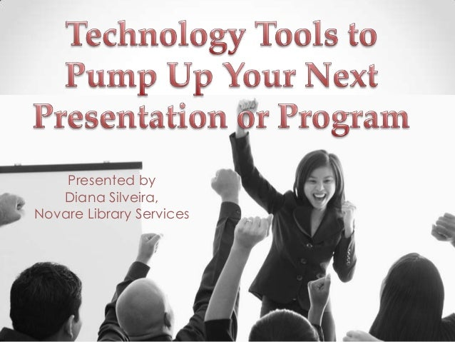 Presented by   Diana Silveira,Novare Library Services